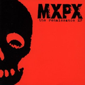 MxPx_-_The_Renaissance_EP_cover